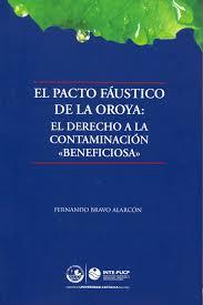 El Pacto Fáustico de la Oroya El Derecho a la Contaminación «Beneficiosa»