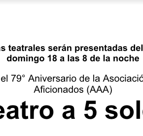 ¡Teatro a 5 soles! del 15 del 18 de Junio Festival por el 79° Aniversario de la Asociación de Artistas Aficionados(AAA)