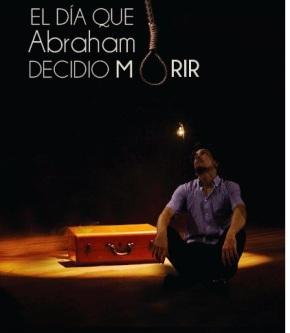 """""""El día que Abraham decidió morir"""", dirigida por JavierValdés"""
