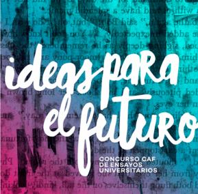 """Abren las inscripciones del concurso de ensayos universitarios """"Ideas Para elFuturo"""""""