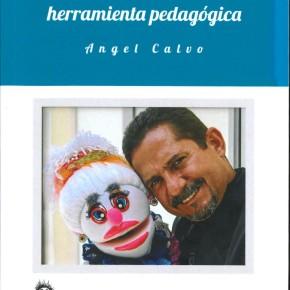 """Presentan libro """"El títere como herramienta pedagógica""""del reconocido artista ÁngelCalvo"""