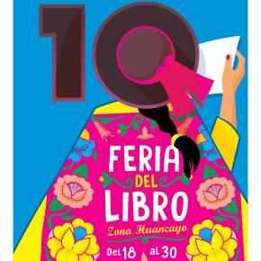 Feria del Libro Zona Huancayo -FELIZH 2019- : Diez años de letras y emociones del 18 al 30 dejunio