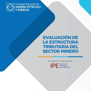 IPE y SNMPE: Cómo y cuánto el sector minero paga impuestos enPerú
