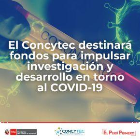 El Concytec de Perú destinará fondos para impulsar investigación y desarrollo en torno alCOVID-19