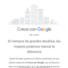 Crece con Google en casa: Del 7 al 11 setiembre 2020 capacitaciones gratuitas, dirigido amujeres