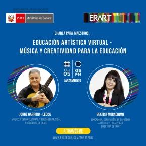 """ERART ofrece charla gratuita para maestros y padres de familia """"Educación Artística Virtual. Música y creatividad para la educación"""" a cargo de Beatriz Morachimo y Jorge GarridoLecca"""