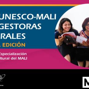 UNESCO y MALI lanzan segunda edición de beca para gestoras culturales. Inscripciones hasta el 3 de marzo2021