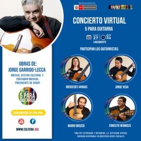 """Sábado 27 marzo: Gran concierto gratuito """"5 para guitarra"""": prestigioso músico Jorge Garrido-Lecca y cuatro maestrosguitarristas"""