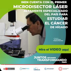 Para estudiar el cáncer de hígado en Perú Microdisector láser, herramienta altamente especializada en el INEN: Convenio Concytec y BancoMundial
