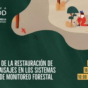 """Seminario Web ONU-REDD: """"Integración de la restauración de bosques y paisajes en los sistemas nacionales de monitoreoforestal"""""""